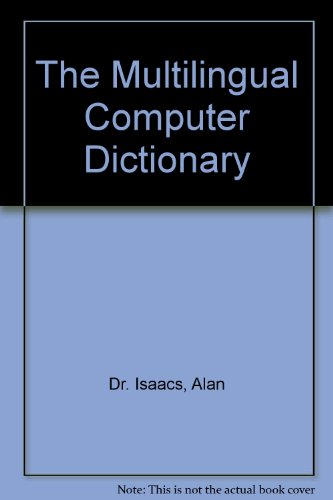 9780871968227: The Multilingual Computer Dictionary