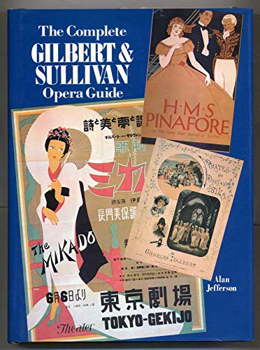 9780871968579: The Complete Gilbert and Sullivan Opera Guide