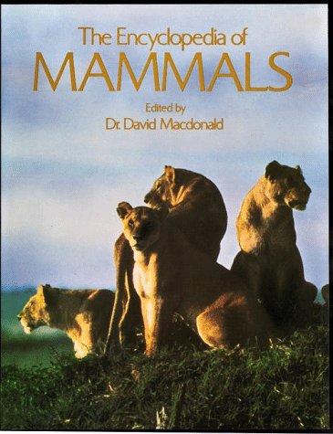 The Encyclopedia of Mammals: Macdonald, David