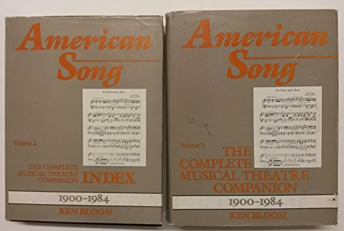 American Song: The Complete Musical Theater Companion,: Bloom, Ken