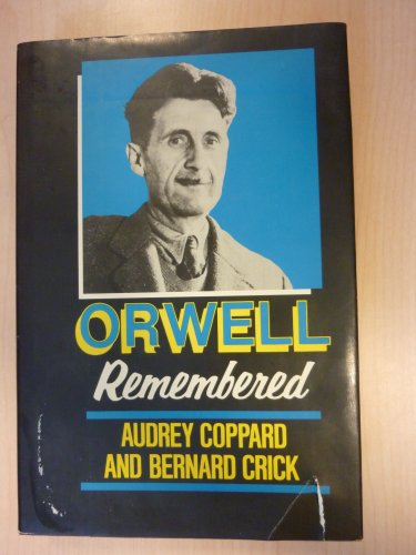 Orwell Remembered (0871969653) by Audrey Coppard; Bernard Crick