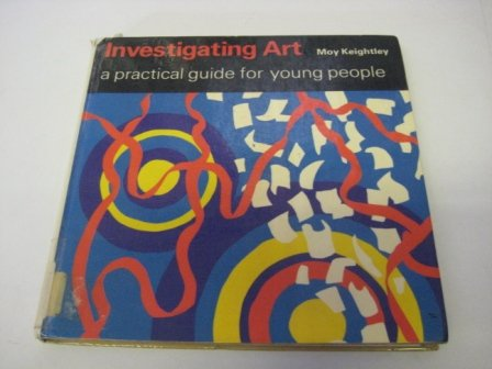 9780871969736: Investigating Art: A Practical Guide for Young People
