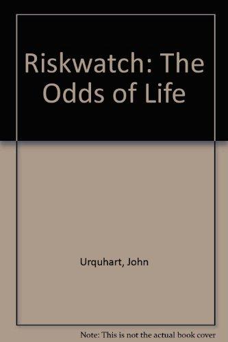 Risk Watch: The Odds of Life: Urquhart, John; Heilmann,