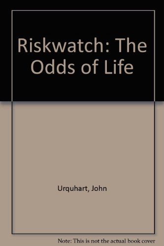 Risk Watch: The Odds of Life *SIGNED*: Urquhart, John and Klaus Heilmann