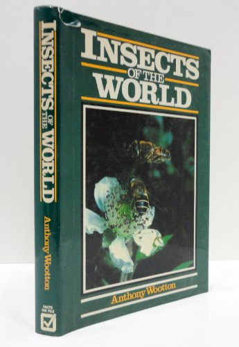 Insects of the World: Wootton, Anthony, Wooten,