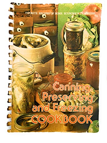 9780871970930: Canning, preserving, and freezing cookbook: Favorite recipes of home economics teachers