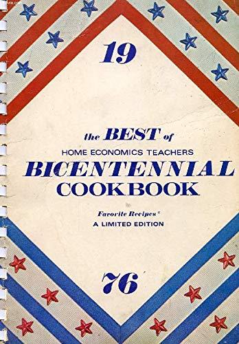 9780871971036: The Best of Home Economics Teachers Bicentennial Cookbook: Favorite Recipes, A Limited Edition