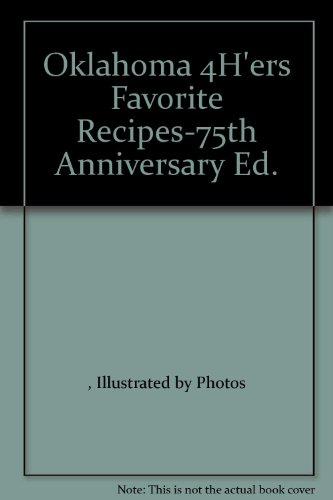9780871971661: Oklahoma 4H'ers Favorite Recipes-75th Anniversary Ed.