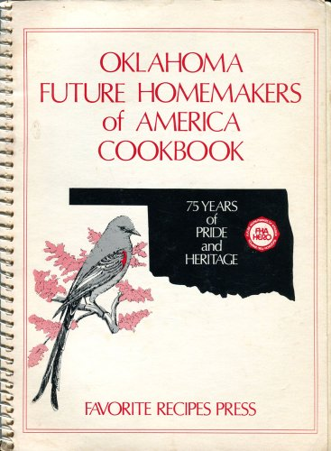 Oklahoma Future Homemakers of America cookbook: 75 years of pride and heritage: Favorite Recipes ...