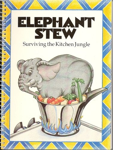 9780871972491: Elephant Stew: Surviving the Kitchen Jungle