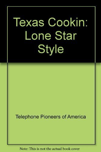 Texas Cookin: Lone Star Style (0871972956) by Telephone Pioneers of America