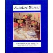 American Buffet: Favorite Regional Recipes from Members: General Federation of
