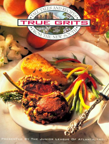 True Grits: Tall Tales and Recipes from: Inc. Junior League