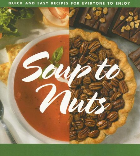 Soup to Nuts: Quick and Easy Recipes for Everyone to Enjoy (0871978369) by Favorite Recipes Press