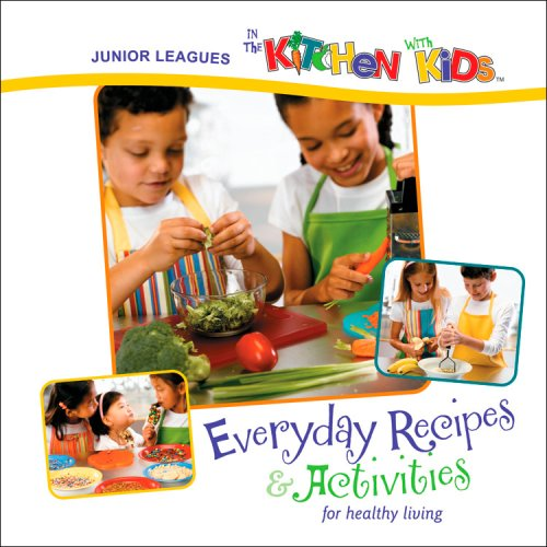 Junior Leagues In the Kitchen with Kids: Everyday Recipes & Activities for Healthy Living (0871978415) by Favorite Recipes Press; Association of Junior Leagues (AJLI)