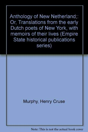 9780871980717: Anthology of New Netherland;: Or, Translations from the early Dutch poets of New York, with memoirs of their lives (Empire State historical publications series)