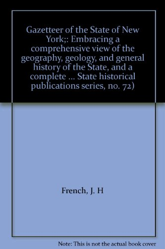 9780871980724: Gazetteer of the State of New York;: Embracing a comprehensive view of the geography, geology, and general history of the State, and a complete ... State historical publications series, no. 72)