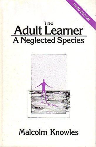 9780872010055: The Adult Learner: A Neglected Species - (Building blocks of human potential series)
