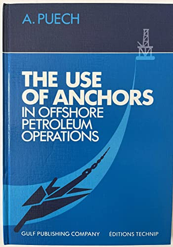 9780872010420: The Use of Anchors in Offshore Petroleum Operations