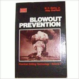 Blowout Prevention: Practical Drilling Technology: Goins, W. C.;Sheffield, Riley