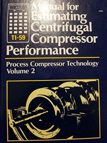 9780872011007: Ti-59 Manual for Estimating Centrifugal Compressor Performance: Process Compressor Technology (v. 2)
