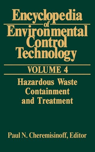 Encyclopedia of Environmental Control Technology: Volume 4:: Hazardous Waste Containment and Trea...