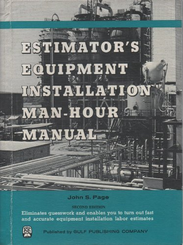 Estimator's Equipment Installation Man-Hour Manual (9780872012769) by John S. Page