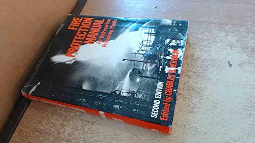 Fire Protection Manual for Hydrocarbon Processing Plants: Vervalin, Charles H.
