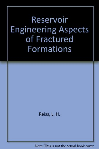 Reservoir Engineering Aspects of Fractured Formations: Reiss, L. H.