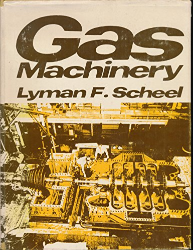 Gas Machinery: Scheel, Lyman F.