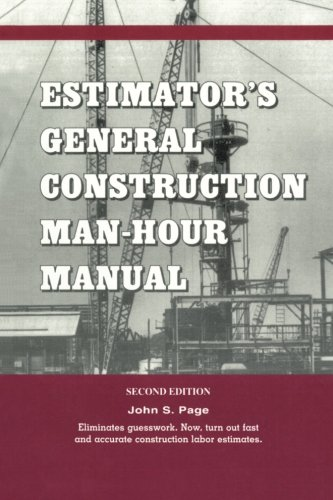 Estimator's General Construction Manhour Manual, Second Edition (Estimator's Man-Hour Library) (0872013200) by John S. Page