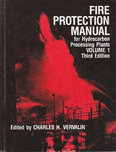 Fire Protection Manual for Hydrocarbon Processing Plants, Vol. 1