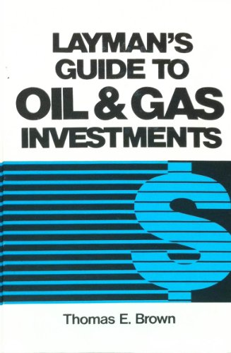 9780872013445: Layman's Guide to Oil and Gas Investments