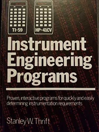 Ti-59 and Hp-41Cv Instrument Engineering Programs: Thrift, Stanley W.