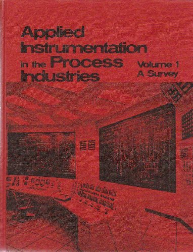 Applied Instrumentation in the Process Industries : Volume I (1) A Survey; Volume II (2) Practical ...