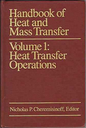 9780872014114: Handbook of Heat and Mass Transfer: Heat Transfer Operations: 1