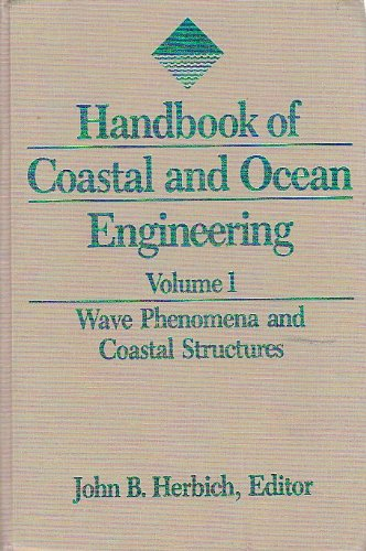 9780872014619: Handbook of Coastal and Ocean Engineering, Vol. 1: Wave Phenomena and Coastal Structures