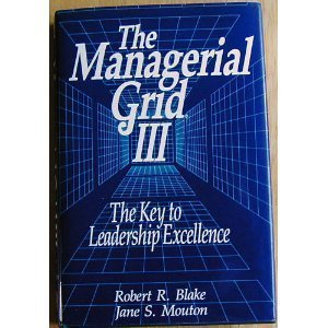 9780872014701: The managerial grid III: A new look at the classic that has boosted productivity and profits for thousands of corporations worldwide
