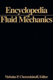 Encyclopedia of Fluid Mechanics, Volume 4: Solids and Gas-Solids Flows: Cheremisinoff, Nicholas P. ...