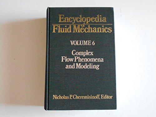 Encyclopedia of Fluid Mechanics, Volume 6: Complex Flow Phenomena and Modeling