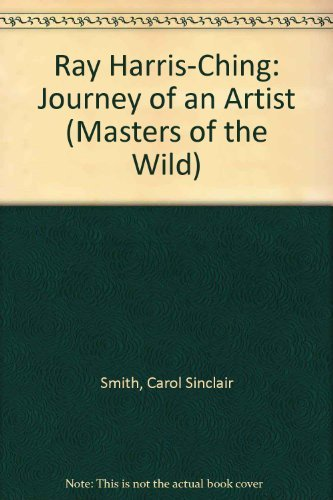 Ray Harris-Ching: Journey of an Artist (Masters: Smith, Carol Sinclair