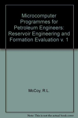 Microcomputer Software for Petroleum Engineers Vol. 1: R. L. McCoy