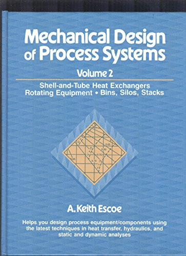 9780872015654: Mechanical Desugn of Proc Sys Shell & Tube: Shell-and-Tube Heat Exchangers - Rotating Equipment, Bins, Silos and Stacks v. 2