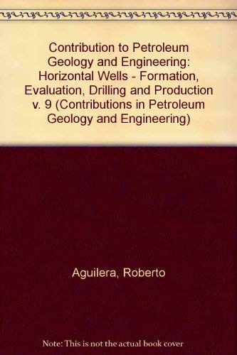 Horizontal Wells: Formation Evaluation, Drilling, and Production,: Ng, M. C.,Artindale,