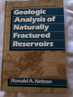 9780872015753: Geologic Analysis of Naturally Fractured Reservoirs (Contributions in Petroleum Geology & Engineering) (v. 1)