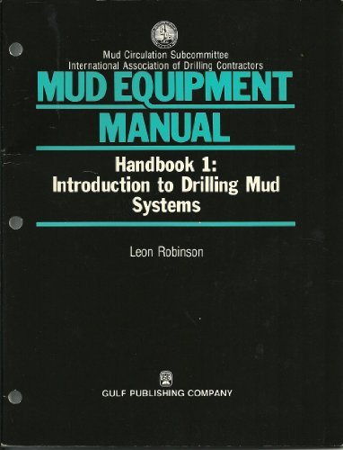 9780872016132: Mud Equipment Manual, Handbook 1: Introduction to Drilling Mud Systems (Iadc Manufacturer-User Conference Series on Mud Equipment Operations)