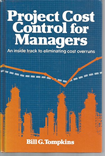 Project Cost Control for Managers: Tompkins, Bill