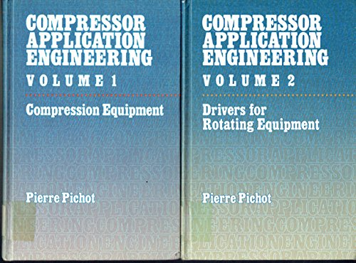 9780872017054: Compressor Application Engineering: Compression Equipment, Vol.1