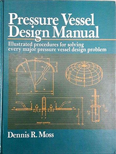 9780872017191: Pressure Vessel Design Manual: Illustrated Procedures for Solving Every Major Pressure Vessel Design Problem