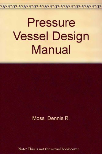 9780872017191: Pressure Vessel Design Manual: Illustrated Procedures for Solving Every Major Pressure Vessel Design Problem